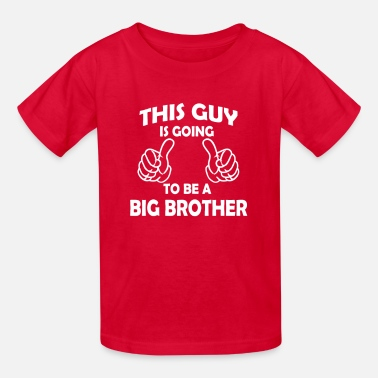 Big Brother this guy is going to be a big brother  - Kids' T-Shirt