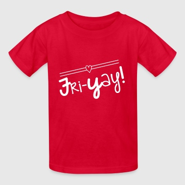 Fri-Yay T-shirt for Friday Celebrations - Kids' T-Shirt