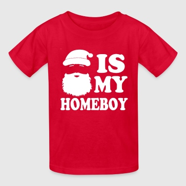 Santa is my Homeboy funny  - Kids' T-Shirt