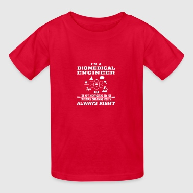 Biomedical Engineer Always Right - Funny T-shirt - Kids' T-Shirt