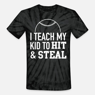Steal I teach my kid to hit and steal - Unisex Tie Dye T-Shirt