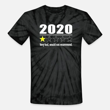 Funny 2020 1 Star Review -2020 Very Bad - Unisex Tie Dye T-Shirt