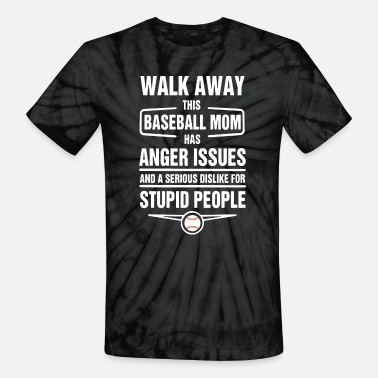 walk away this baseball mom has anger issues and a - Unisex Tie Dye T-Shirt