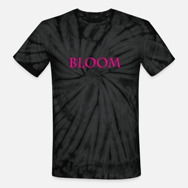 Bloom BLOOM - Unisex Tie Dye T-Shirt