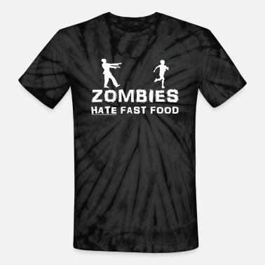 Zombies Hate Fast Food - Unisex Tie Dye T-Shirt