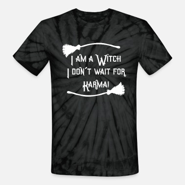 i am a witch don't wait for karma saying white - Unisex Tie Dye T-Shirt