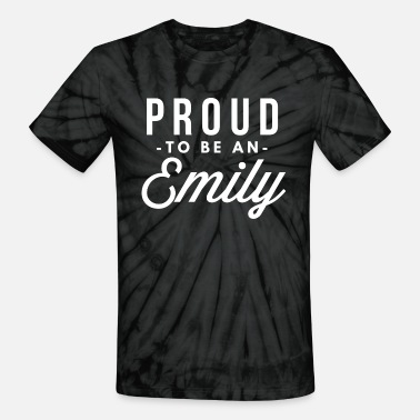 Emily Proud to be an Emily - Unisex Tie Dye T-Shirt