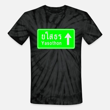 Road Traffic Yasothon, Thailand / Highway Road Traffic Sign - Unisex Tie Dye T-Shirt