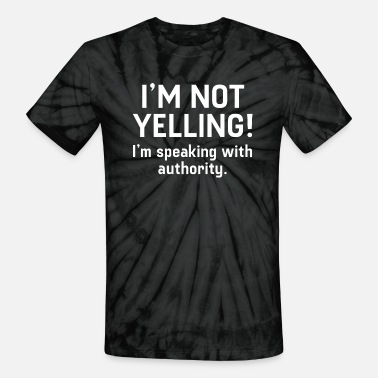 Yell I'm Not Yelling - Unisex Tie Dye T-Shirt
