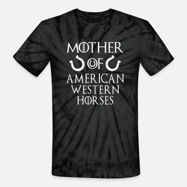 Western Horse Mother Of American Western Horses - Unisex Tie Dye T-Shirt