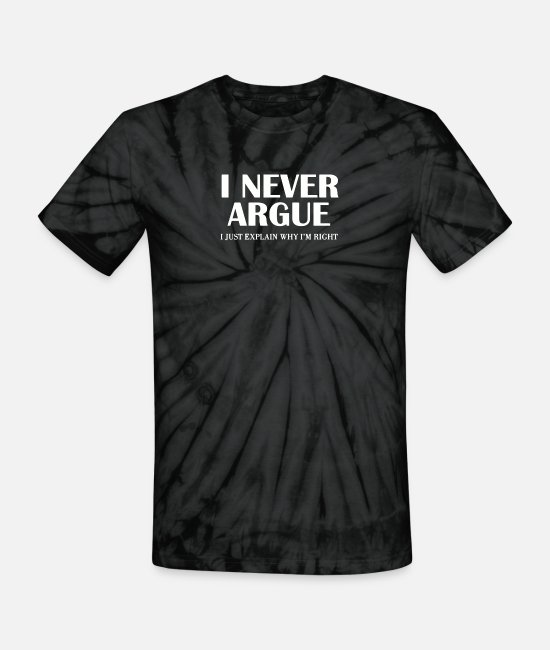 Movie T-Shirts - I Never Argue - Unisex Tie Dye T-Shirt spider black