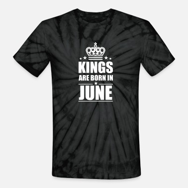 Thrones Kings are born in June - Unisex Tie Dye T-Shirt