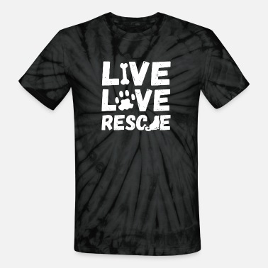 2c5c3b2e70b9 Dog Rescue Live Love Rescue Dogs - Unisex Tie Dye T-Shirt