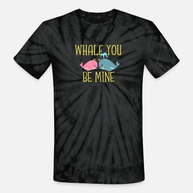 Whale Whale you be mine - Whale pun - Unisex Tie Dye T-Shirt