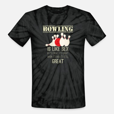 Bowling Ball Bowling - Sex - Funny - Team - Pin - Bowling Ball - Unisex Tie Dye T-Shirt