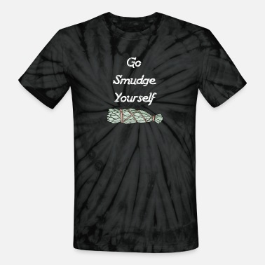 Smudge Go Smudge Yourself - Unisex Tie Dye T-Shirt