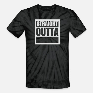 Outta Custom Straight Outta (1 color) - Unisex Tie Dye T-Shirt
