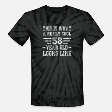 Rocking This is what a really cool 58 year old looks like - Unisex Tie Dye T-Shirt
