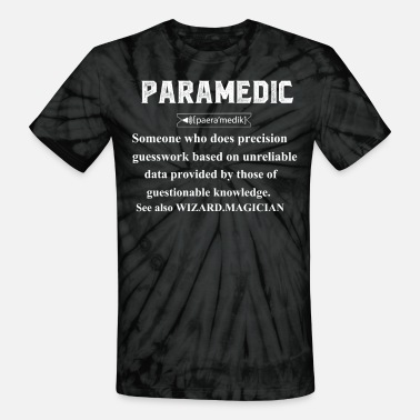 Funny Paramedic Paramedic Definition Funny - Unisex Tie Dye T-Shirt