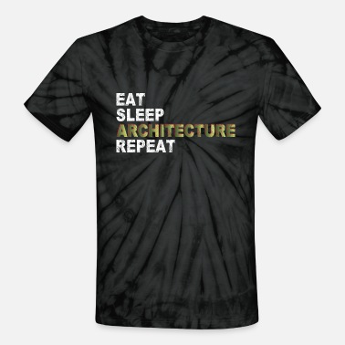 Sleeping Eat Sleep Architecture Repeat - Unisex Tie Dye T-Shirt