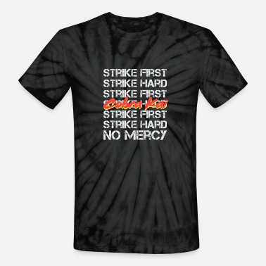 Kaiserslautern Cobra Kai - Strike First Strike Hard No Mercy - Unisex Tie Dye T-Shirt