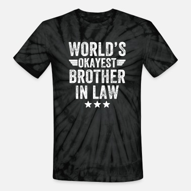 Brother Brother in law - World's okayest brother in law - Unisex Tie Dye T-Shirt