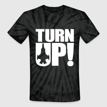 Turn up - Unisex Tie Dye T-Shirt