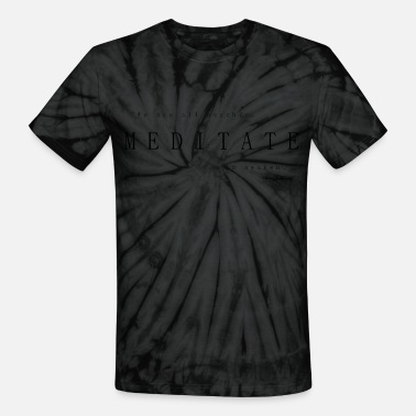 Meditate To Awaken, We Are All Psychic - Black - Unisex Tie Dye T-Shirt