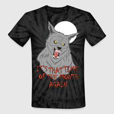 Werewolf That Time of the Month - Unisex Tie Dye T-Shirt