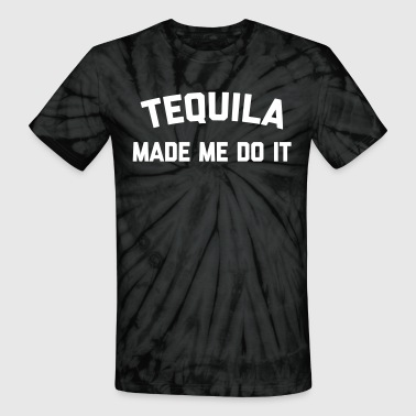 Tequila Do It Funny Quote - Unisex Tie Dye T-Shirt