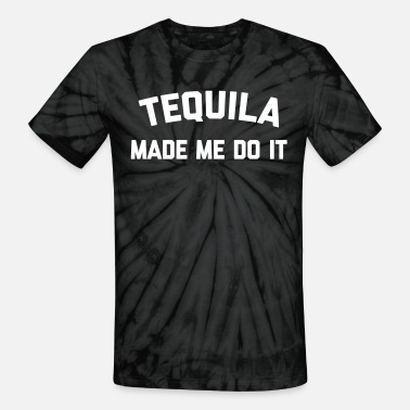 Drinking Quotes Tequila Do It Funny Quote - Unisex Tie Dye T-Shirt
