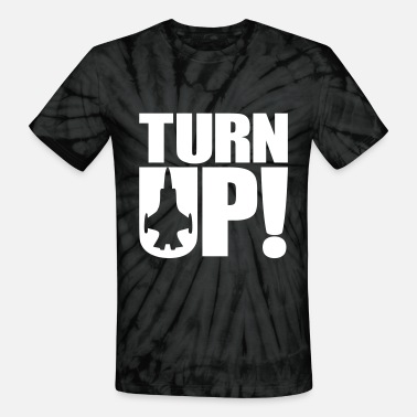 Turn Up Turn up - Unisex Tie Dye T-Shirt