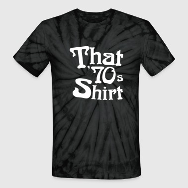 That 70s Shirt - Unisex Tie Dye T-Shirt