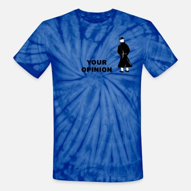 Opinion Pissing Man against your opinion - Unisex Tie Dye T-Shirt