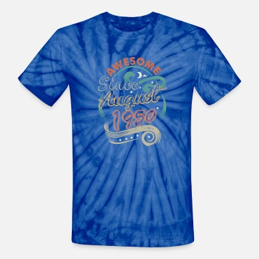 Awesome Since August 1950 Birthday - Unisex Tie Dye T-Shirt