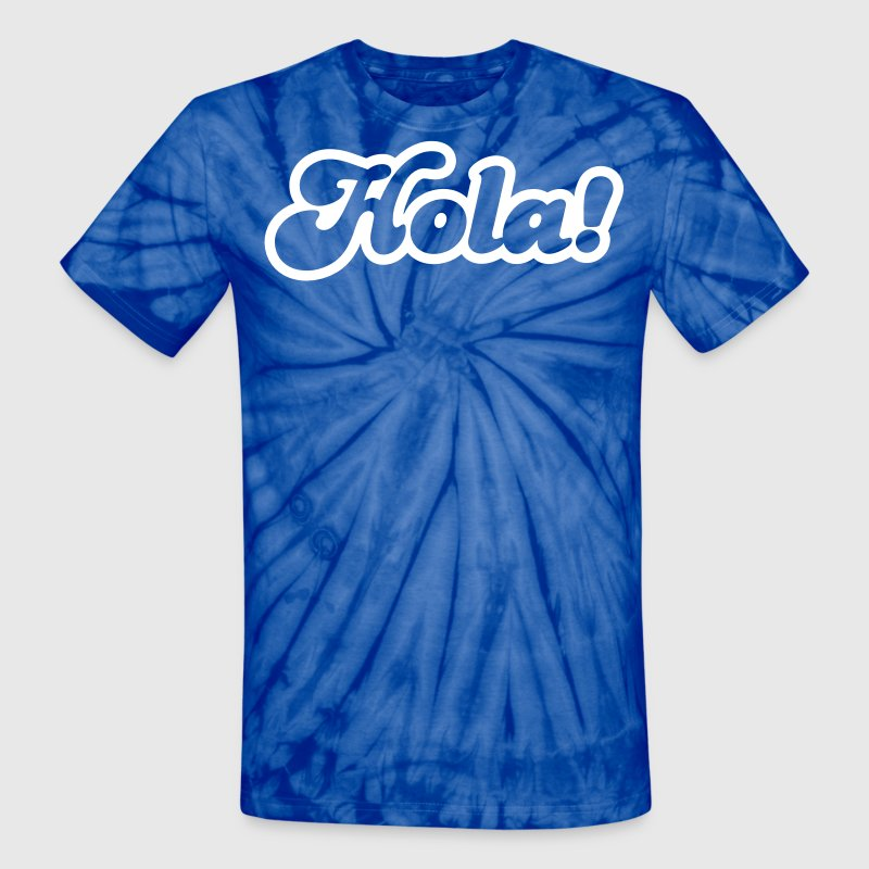 hola! Spanish for Hello! - Unisex Tie Dye T-Shirt