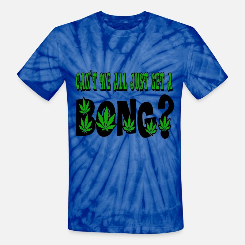Tie T-Shirts - Can't We All Just Get a Bong Marijuana - Unisex Tie Dye T-Shirt spider baby blue