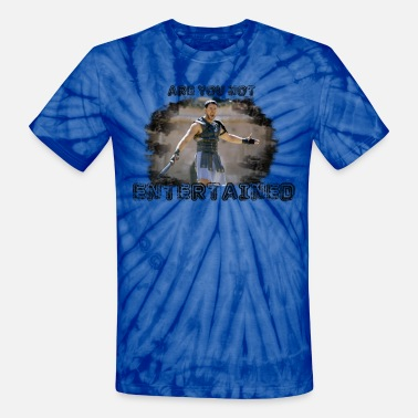 Movie Quote Are You Not Entertained? - Unisex Tie Dye T-Shirt