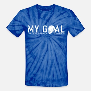 Denied My Goal Is To Deny Yours (LAX) - Unisex Tie Dye T-Shirt