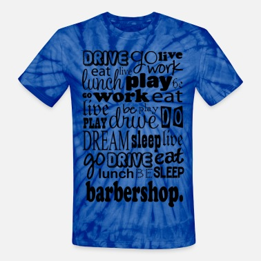 Barbershop Quartet Barbershop Music Quote - Unisex Tie Dye T-Shirt