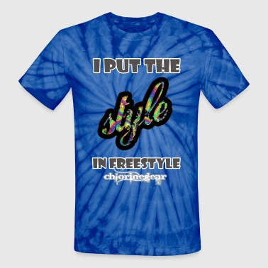 Put style in freestyle - Unisex Tie Dye T-Shirt