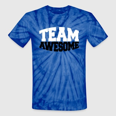 team awesome - Unisex Tie Dye T-Shirt