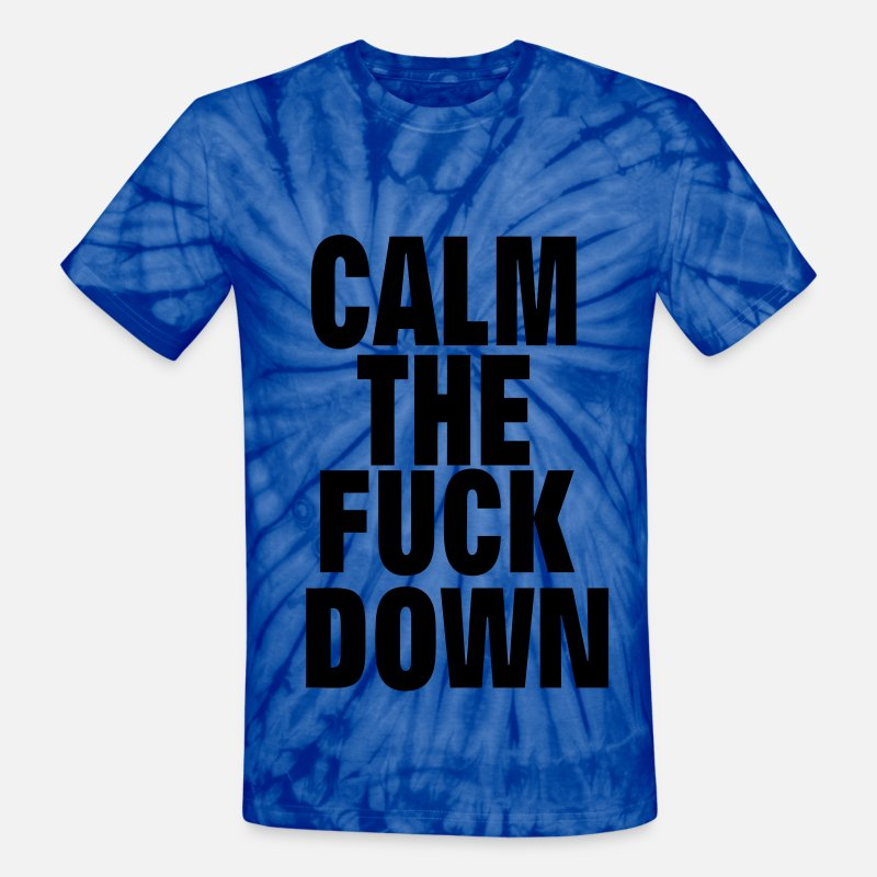 Calm The Fuck Down T-Shirts - CALM THE FUCK DOWN - Unisex Tie Dye T-Shirt spider baby blue