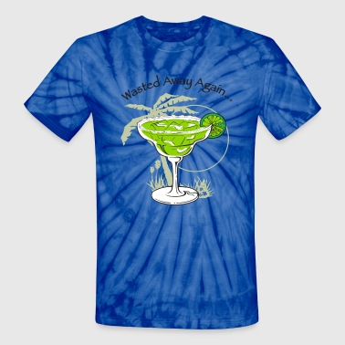 Wasted Away... - Unisex Tie Dye T-Shirt