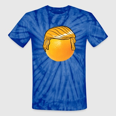Trump Orange With Hair Funny Orange Donald Trump 2016 Hair - Unisex Tie Dye T-Shirt