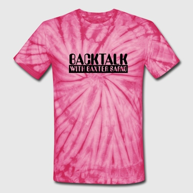 Caprica - Backtalk with Baxter Sarno Fan Shirt - Unisex Tie Dye T-Shirt