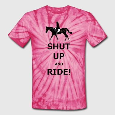 Shut Up and Ride - Unisex Tie Dye T-Shirt