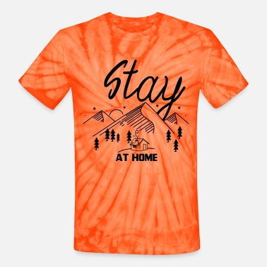 stay home stay wild quarantine style - Unisex Tie Dye T-Shirt