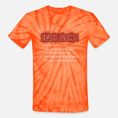 JEDI AUNT like a normal aunt onlu master of everyt - Unisex Tie Dye T-Shirt