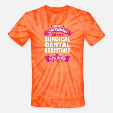 Dental Surgical Dental Assistant - Unisex Tie Dye T-Shirt